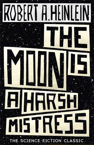 Downtime: The Moon is a Harsh Mistress by Robert Heinlein